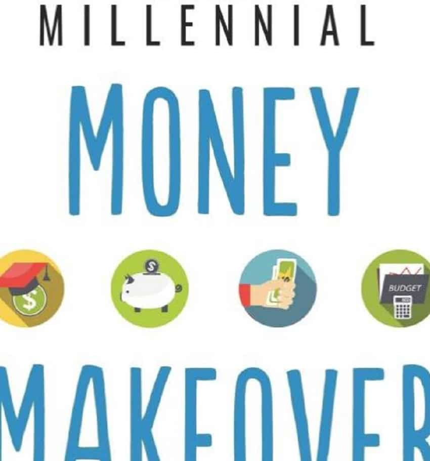 ''Millennial Money Makeover: Escape Debt, Save for Your Future, and Live the Rich Life Now''