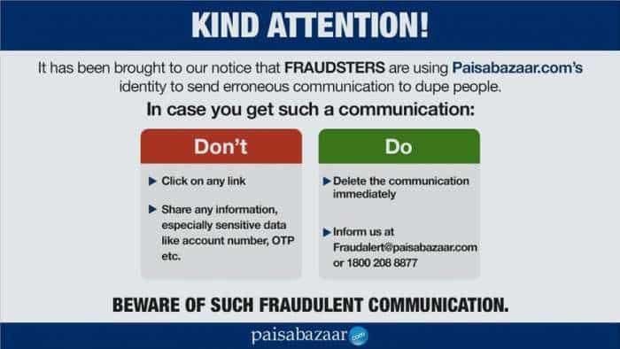 FRAUD ALERT for Paisabazaar.com users! FRAUDSTERS are doing this to take your money - Here are DOs and DON'Ts