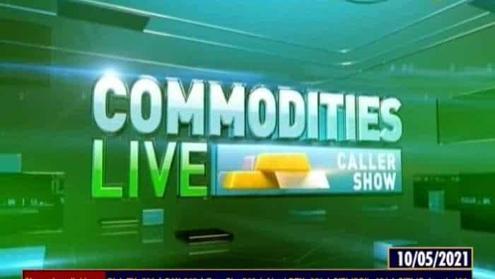 Commodities Live: Know how to trade in commodity market, May 10, 2021